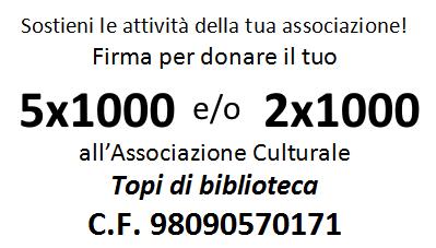 """Dona il tuo 5×1000 e/o 2×1000 ai """"Topi di biblioteca"""""""